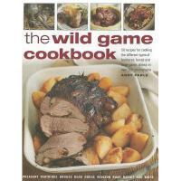 【预订】The Wild Game Cookbook: 50 Recipes for Cooking the