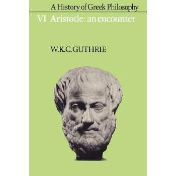 【预订】A History of Greek Philosophy: Volume 6, Aristotle: An Encounter 预订商品,需要1-3个月发货,非质量问题不接受退换货。