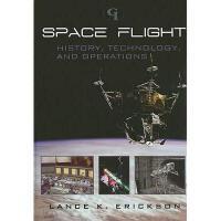 【预订】Space Flight: History, Technology, and Operations Y9780