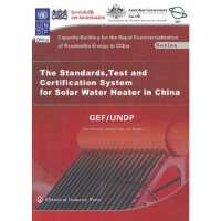 中国太阳能热水器标准、检测和认证体系(英文版) 胡润青,王宗,谢秉鑫著 化学工业出版社 9787122040459