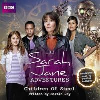 【预订】The Sarah Jane Adventures: Children of Steele: A BBC