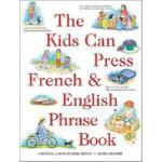 【预订】The Kids Can Press French & English Phrase Book