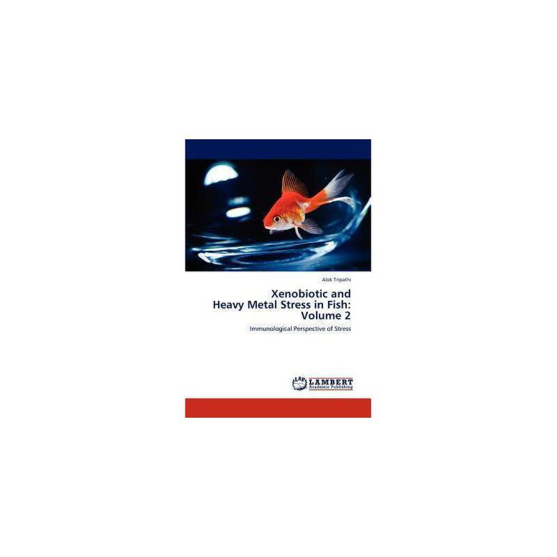 【预订】Xenobiotic and Heavy Metal Stress in Fish: Volume 2 美国库房发货,通常付款后3-5周到货!