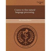 【预订】Coarse-To-Fine Natural Language Processing.