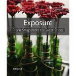 【预订】Exposure: From Snapshots to Great Shots