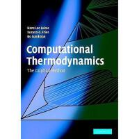 【预订】Computational Thermodynamics: The Calphad Method
