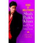 King of Bollywood: Shah Rukh Khan and the Seductive World o