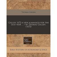 【预订】Gallen 1672 a New Almanack for the Said Year ... /