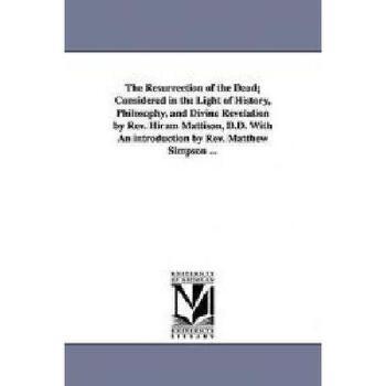 【预订】The Resurrection of the Dead; Considered in the 美国库房发货,通常付款后3-5周到货!