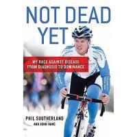 【预订】Not Dead Yet: My Race Against Disease: From Y9780312610