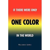 【预订】If There Was Only One Color in the World