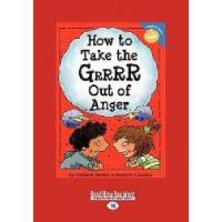 【预订】How to Take the Grrrr Out of Anger (Easyread Large