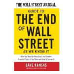 The Wall Street Journal Guide to the End of Wall Street as
