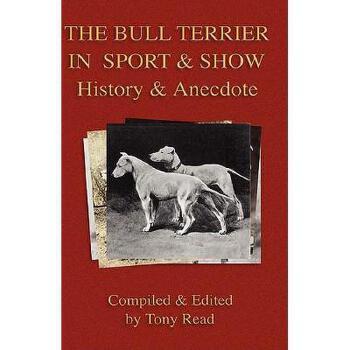 【预订】The Bull Terrier in Sport and Show - History 美国库房发货,通常付款后3-5周到货!