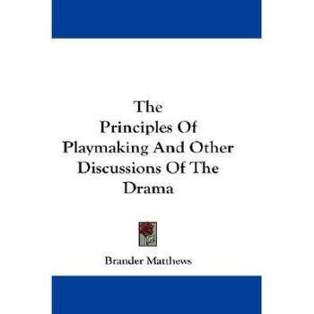 【预订】The Principles of Playmaking and Other Discussions Y9780548170113 美国库房发货,通常付款后3-5周到货!