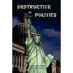 【预订】Destructive Politics