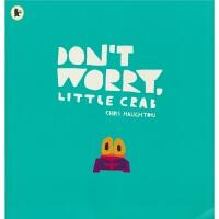 【全店300减100】进口英文原版故事书别担心,小螃蟹Don't Worry Little Crab Paperback
