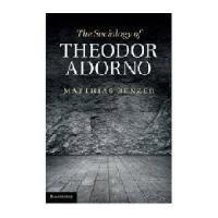 The Sociology of Theodor Adorno