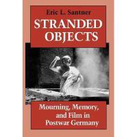 【预订】Stranded Objects: Mourning, Memory, and Film in