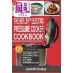 【中商海外直订】The Healthy Electric Pressure Cooker Cookbook: 121
