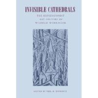 【预订】Invisible Cathedrals: The Expressionist Art History
