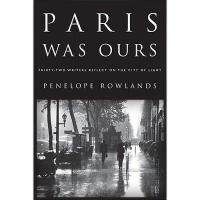 【预订】Paris Was Ours: Thirty-Two Writers Reflect on the