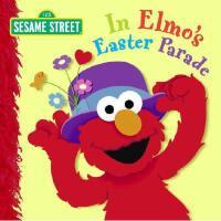 In Elmo's Easter Parade 英文原版 芝麻街:阿莫的复活节游行 纸板书 (Sesame Stree