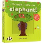 I thought I saw an...elephant 英文原版绘本 亲子躲猫猫 游戏互动操作书3-6岁