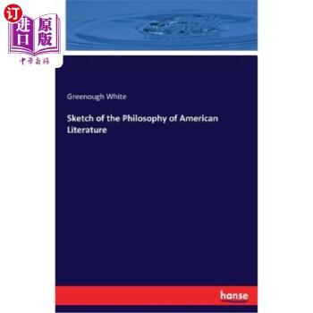 【中商海外直订】Sketch of the Philosophy of American Literature 海外发货,付款后预计2-4周到货