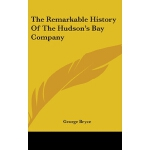 【预订】The Remarkable History of the Hudson's Bay Company