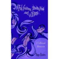 【预订】Pink Feathers, Murky Pools and a Witch: A Lellaland