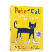 Pete the Cat I Love My White Shoes 英文原版 我爱白鞋子 吴敏兰绘本123 送音频