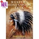 【中商海外直订】Western Honeymoon Trek: As Told by Brave Hawk