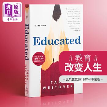 预售【中商原版】你当像鸟飞往你的山 英文原版 受教 回忆录 教育改变人生 比尔盖茨推荐 纽约时报畅销书 Educated: A Memoir Tara Westover Random House US 预计2月中旬到货