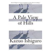 【现货】英文原版A Pale View of Hills 远山淡影 Kazuo Ishiguro 石黑一雄 2017年诺