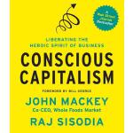 【预订】Conscious Capitalism: Liberating the Heroic Spirit of B