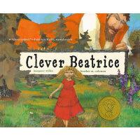 Clever Beatrice 聪明的碧儿翠丝 (美国图书馆协会推荐儿童读物)ISBN 9780689870682