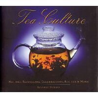【预订】Tea Culture: History, Traditions, Celebrations