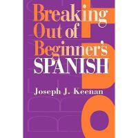 【预订】Breaking Out of Beginner's Spanish
