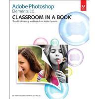 【预订】Adobe Photoshop Elements 10 Classroom in a Book