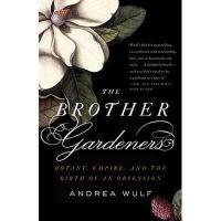 【预订】The Brother Gardeners: Botany, Empire and the Birth