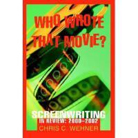 【预订】Who Wrote That Movie?: Screenwriting in Review: 2000