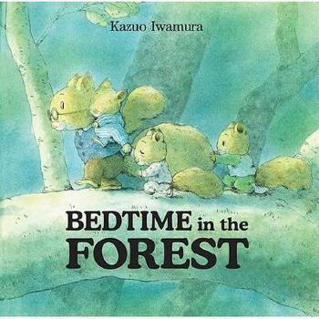 【预订】Bedtime in the Forest 美国库房发货,通常付款后3-5周到货!