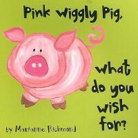 【预订】Pink Wiggly Pig, What Do You Wish For?