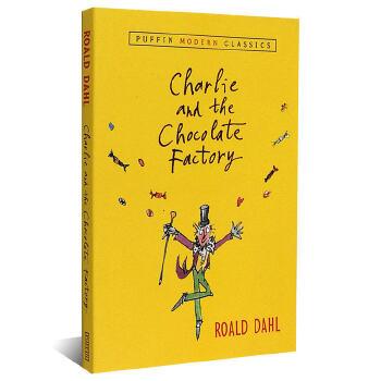 【现货】英文原版 查理和巧克力工厂Charlie and the Chocolate Factory (Puffin Modern Classics) 罗尔德达尔系列  平装 企鹅旗下出版社现代经典版 国营进口,质量保证!同名电影原著 8-12岁适读