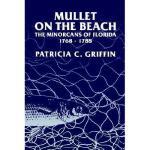 【预订】Mullet on the Beach: The Minorcans of Florida