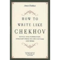 【预订】How to Write Like Chekhov: Advice and Inspiration