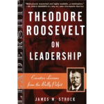 【正版全新直发】Theodore Roosevelt on Leadersh James M. Strock(詹姆斯・