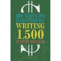 【预订】102 Ways to Earn Money Writing 1,500 Words or Less: