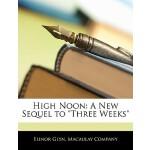 【预订】High Noon: A New Sequel to Three Weeks